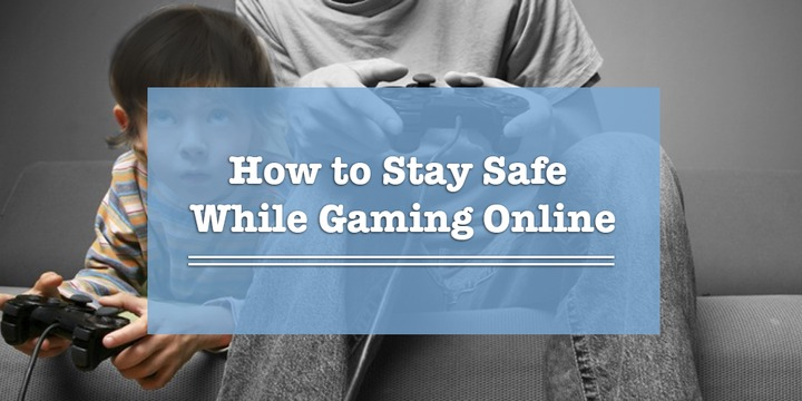 How to Stay Safe While Gaming Online [Teens Edition]