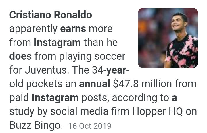 Christiano Ronaldo earns more money as an Instagram influencer than being Juventus player. 53